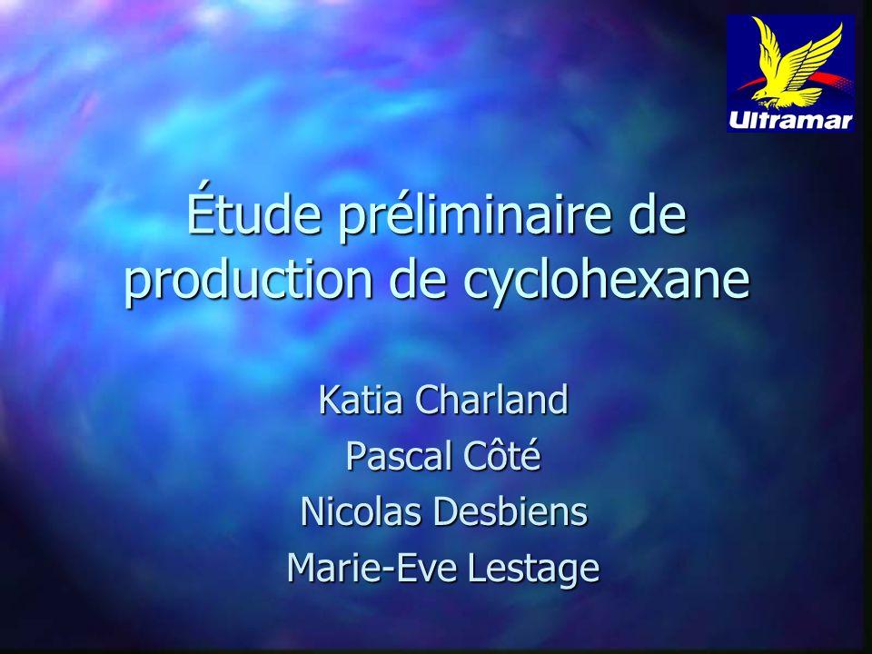 Étude préliminaire de production de cyclohexane