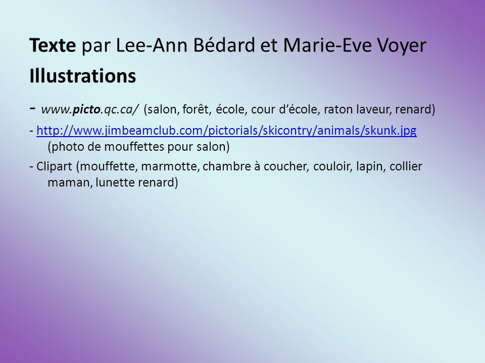 Texte par Lee-Ann Bédard et Marie-Eve Voyer Illustrations
