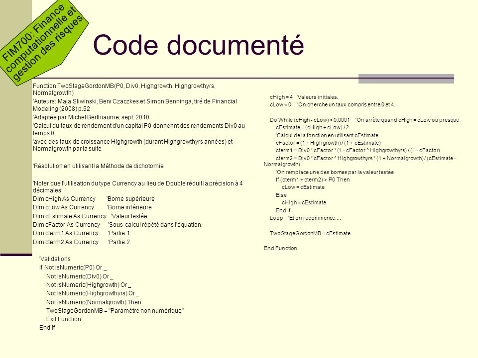 Code documenté Function TwoStageGordonMB(P0, Div0, Highgrowth, Highgrowthyrs, Normalgrowth)