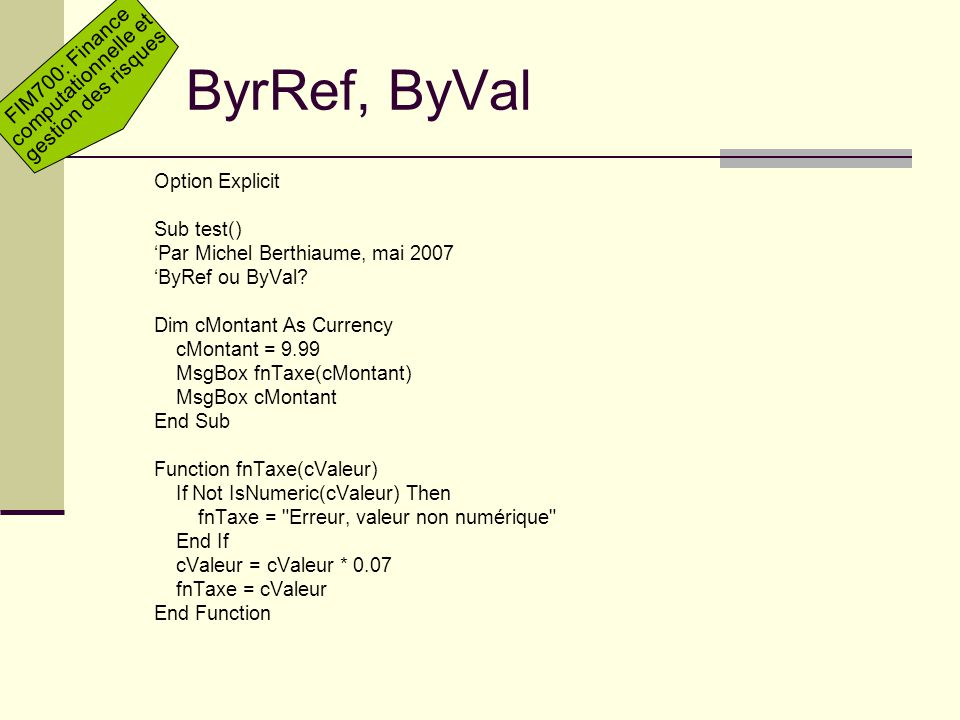 ByrRef, ByVal Option Explicit Sub test()