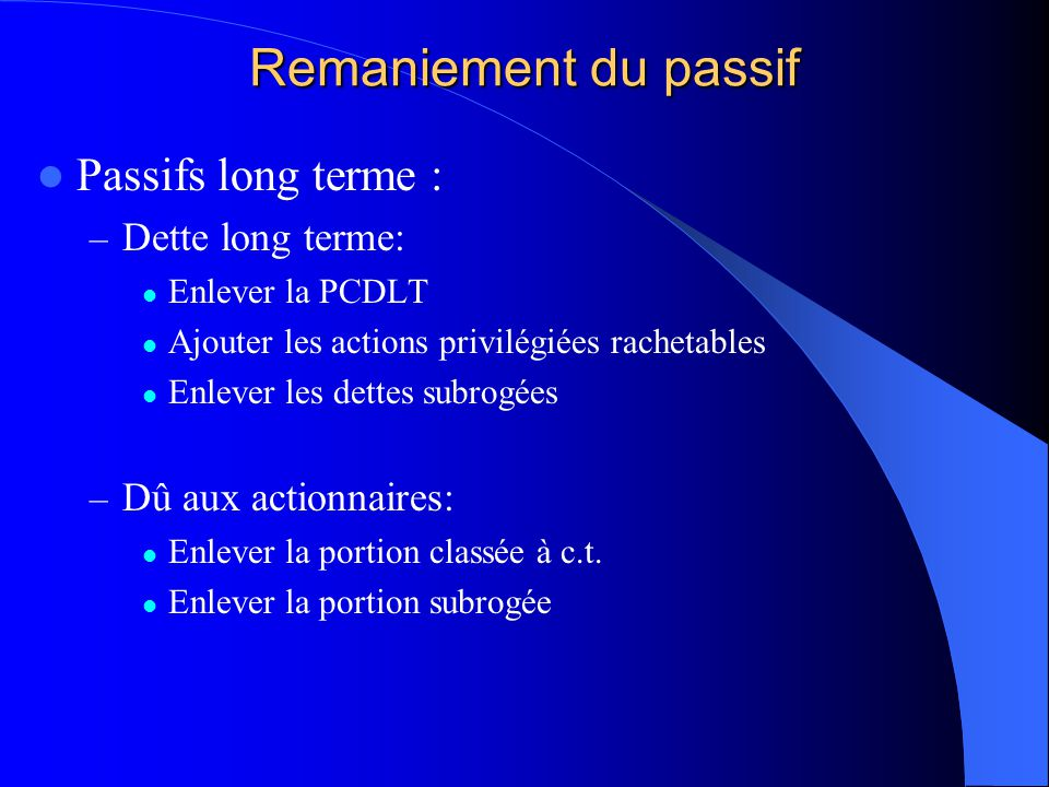Remaniement du passif Passifs long terme : Dette long terme: