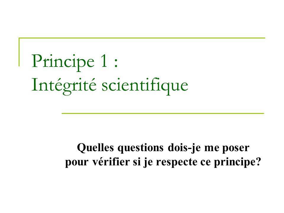 Principe 1 : Intégrité scientifique