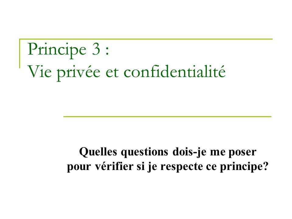 Principe 3 : Vie privée et confidentialité