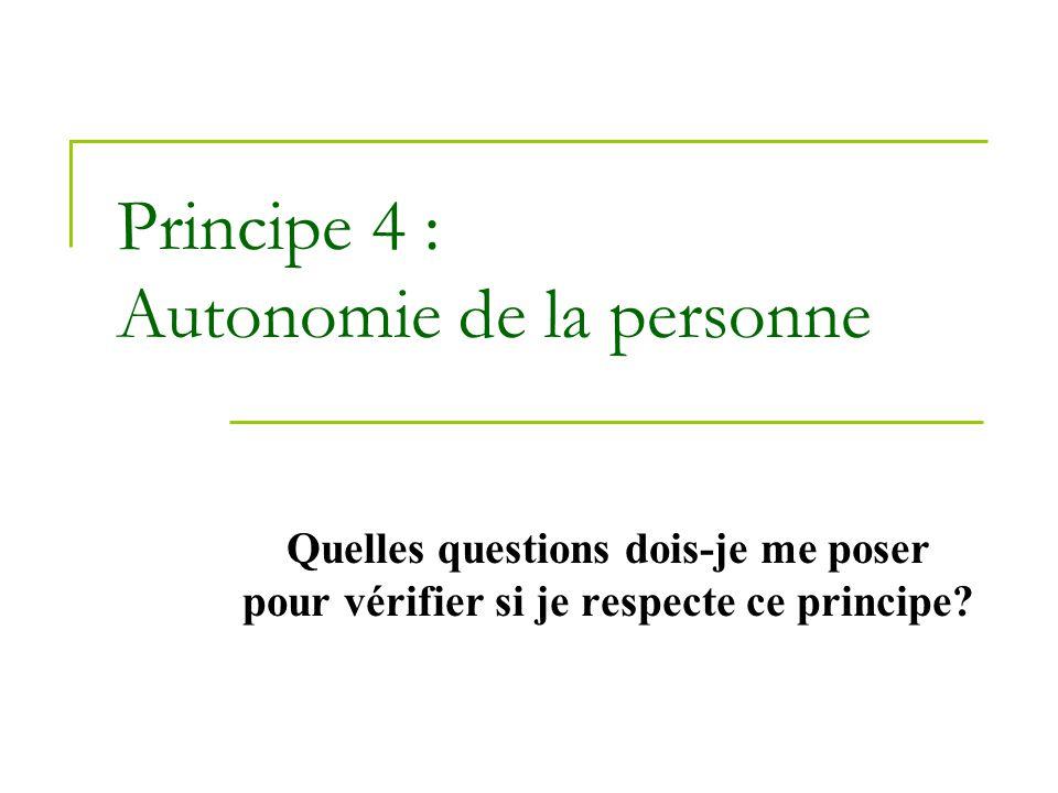 Principe 4 : Autonomie de la personne