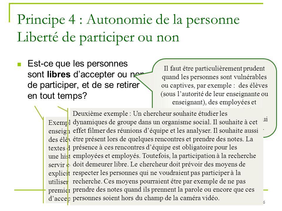 Principe 4 : Autonomie de la personne Liberté de participer ou non