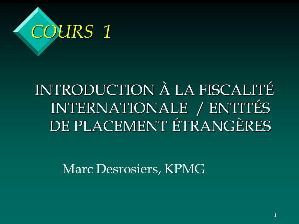 COURS 1 INTRODUCTION À LA FISCALITÉ INTERNATIONALE / ENTITÉS DE PLACEMENT ÉTRANGÈRES.