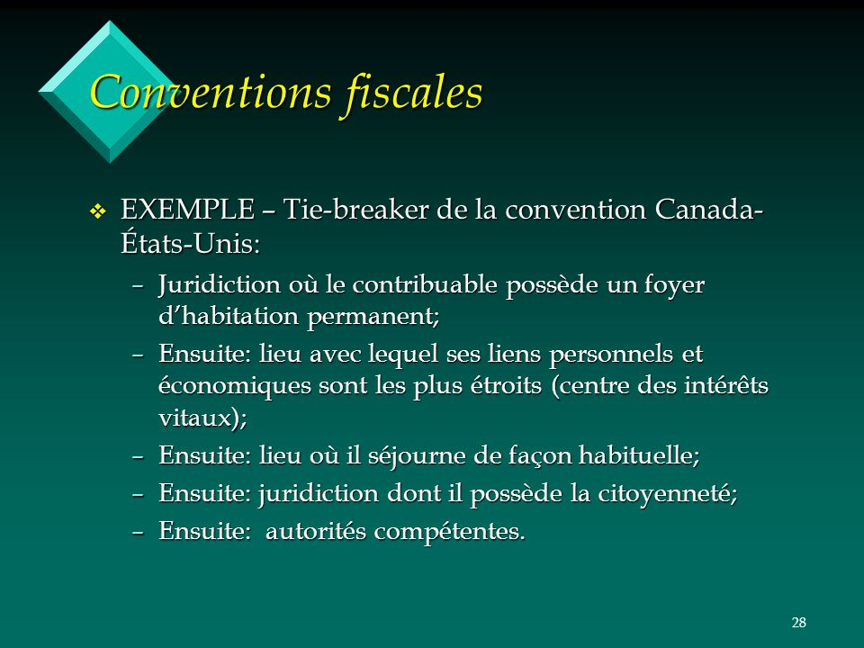 Conventions fiscales EXEMPLE – Tie-breaker de la convention Canada-États-Unis: