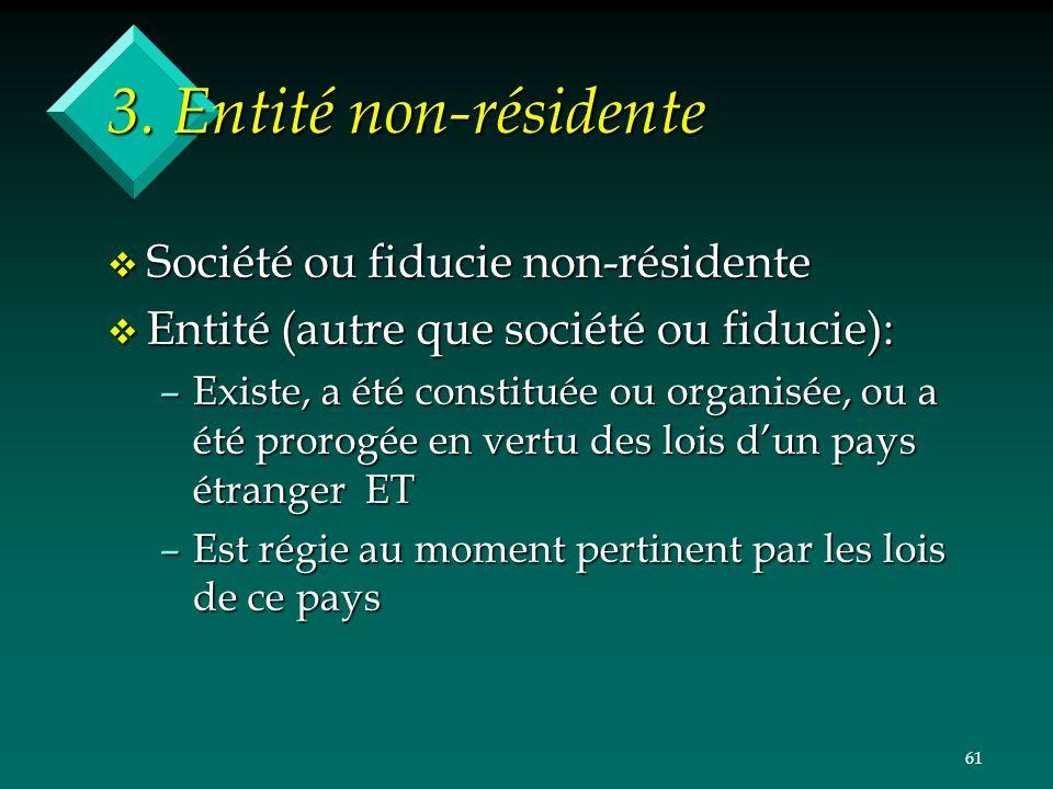 3. Entité non-résidente Société ou fiducie non-résidente