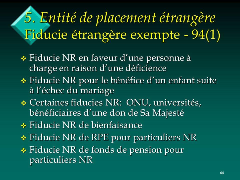 5. Entité de placement étrangère Fiducie étrangère exempte - 94(1)
