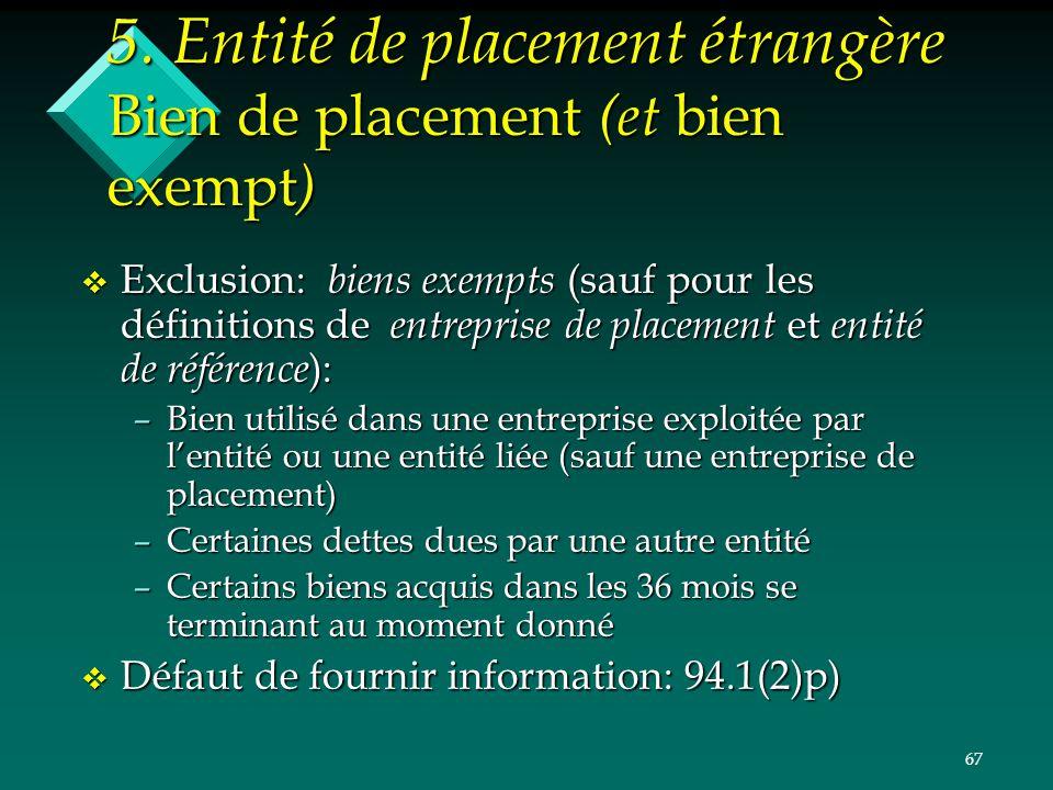 5. Entité de placement étrangère Bien de placement (et bien exempt)