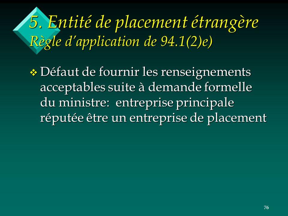 5. Entité de placement étrangère Règle d'application de 94.1(2)e)
