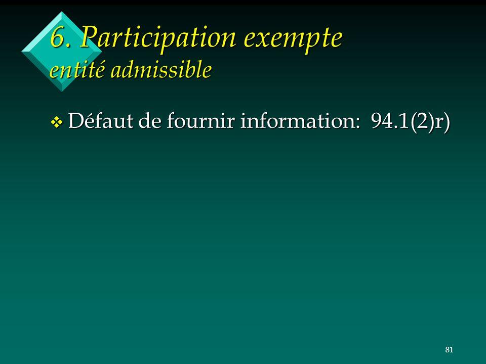 6. Participation exempte entité admissible