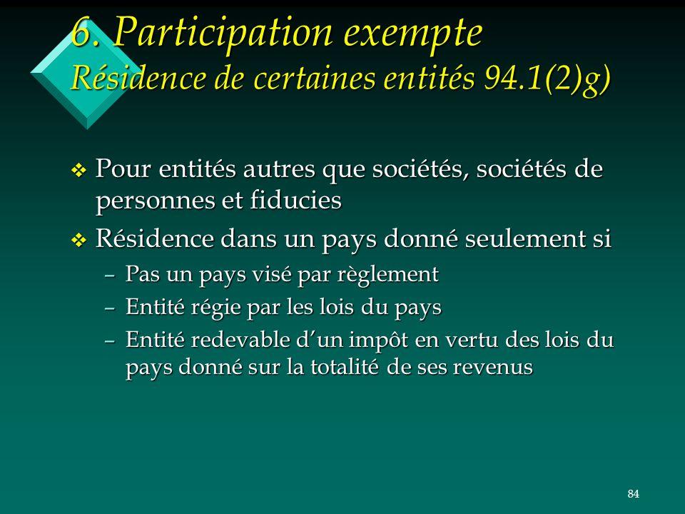 6. Participation exempte Résidence de certaines entités 94.1(2)g)