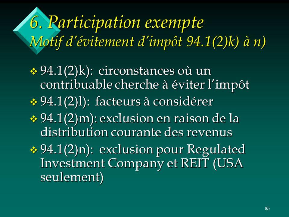 6. Participation exempte Motif d'évitement d'impôt 94.1(2)k) à n)
