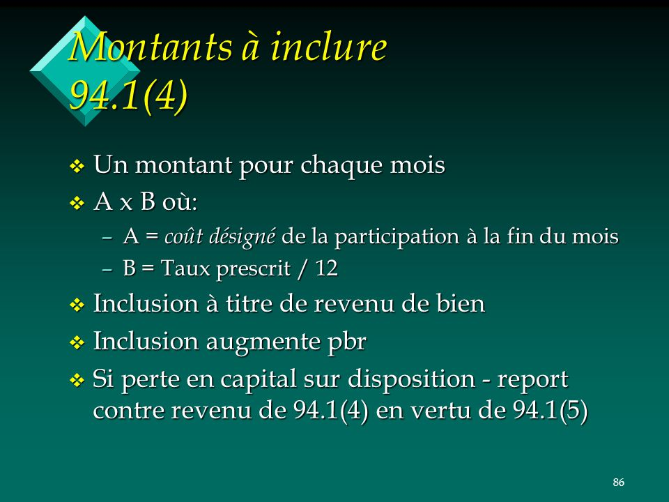 Montants à inclure 94.1(4) Un montant pour chaque mois A x B où: