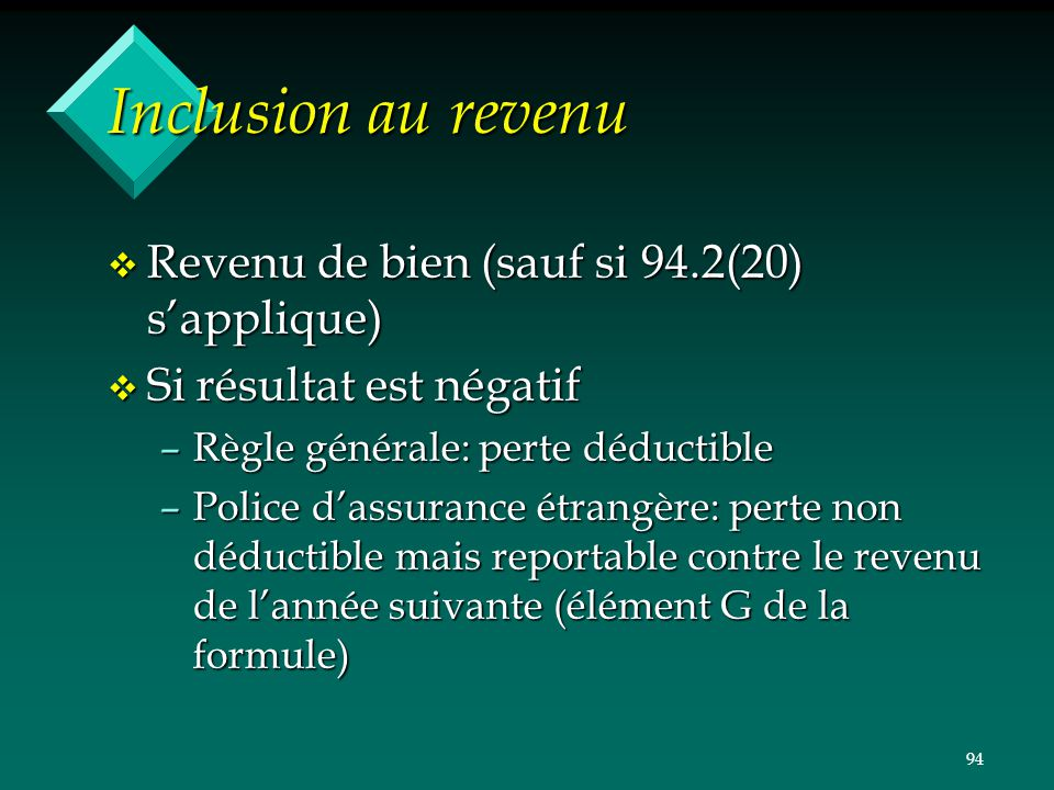 Inclusion au revenu Revenu de bien (sauf si 94.2(20) s'applique)