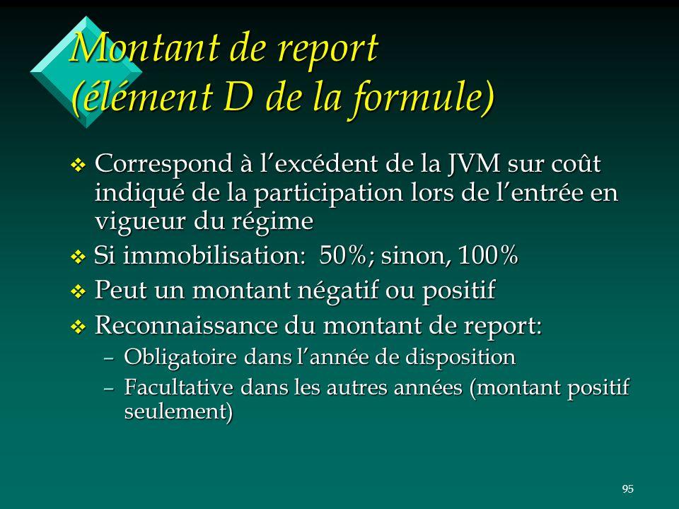 Montant de report (élément D de la formule)