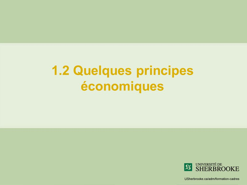 1.2 Quelques principes économiques