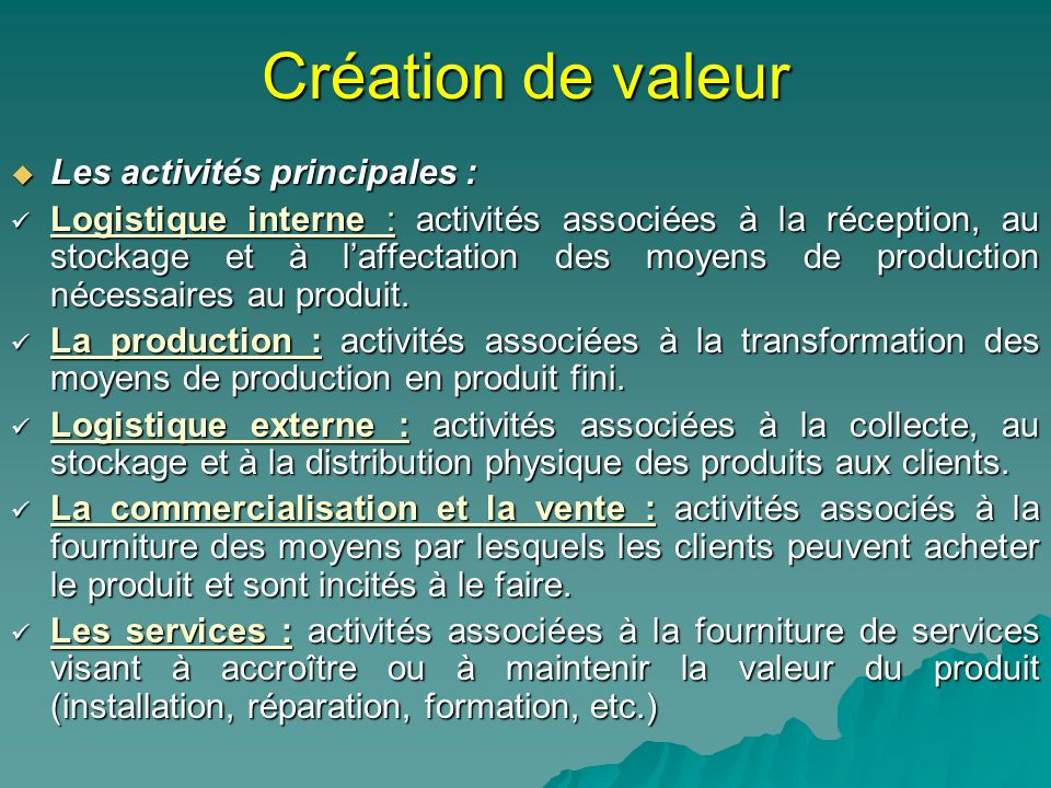 Création de valeur Les activités principales :