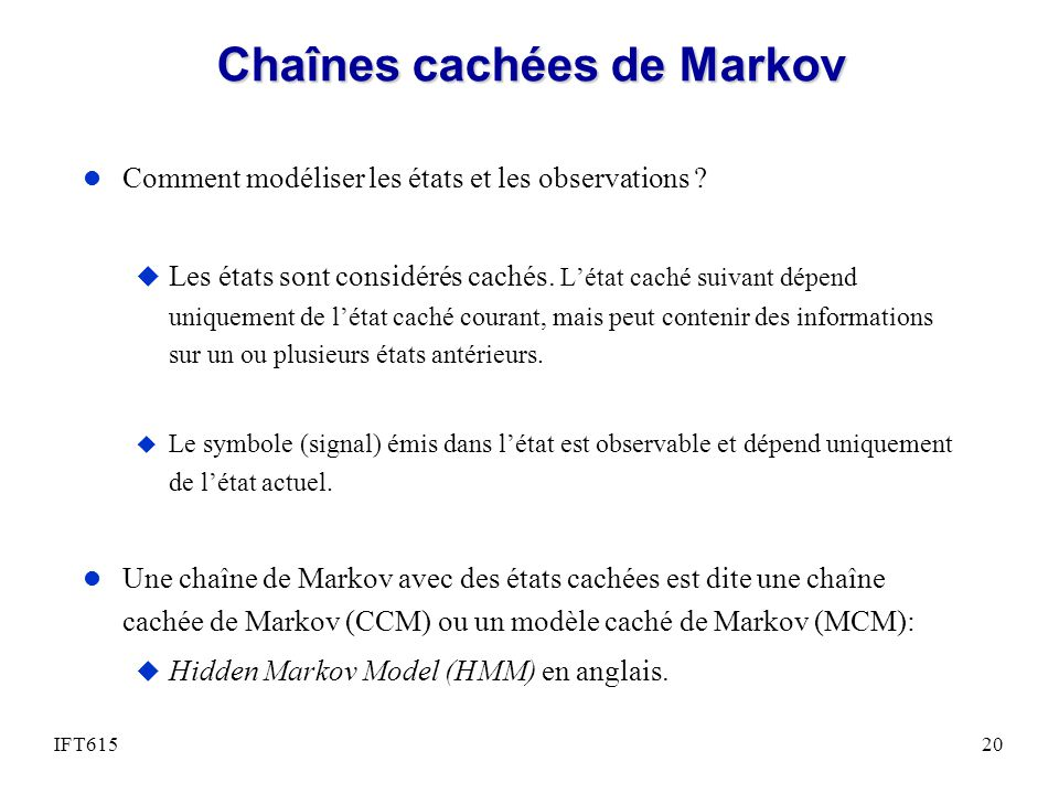 Chaînes cachées de Markov