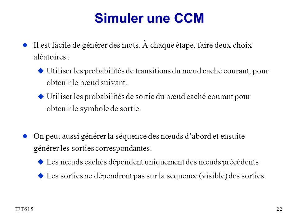 Simuler une CCM Il est facile de générer des mots. À chaque étape, faire deux choix aléatoires :