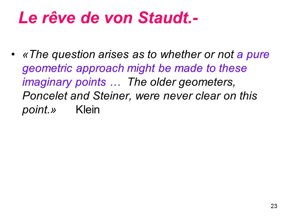 Le rêve de von Staudt.-