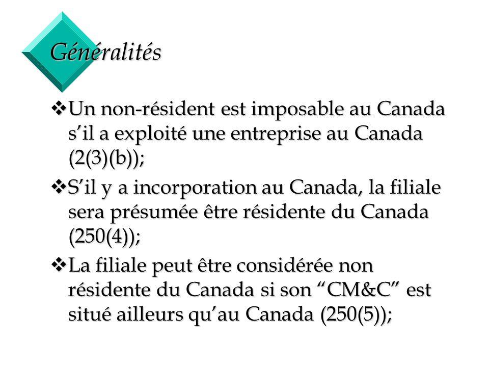 Généralités Un non-résident est imposable au Canada s'il a exploité une entreprise au Canada (2(3)(b));