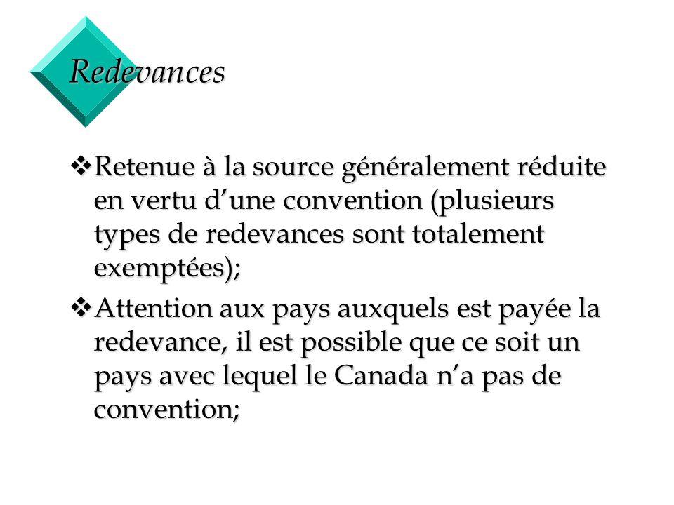 Redevances Retenue à la source généralement réduite en vertu d'une convention (plusieurs types de redevances sont totalement exemptées);