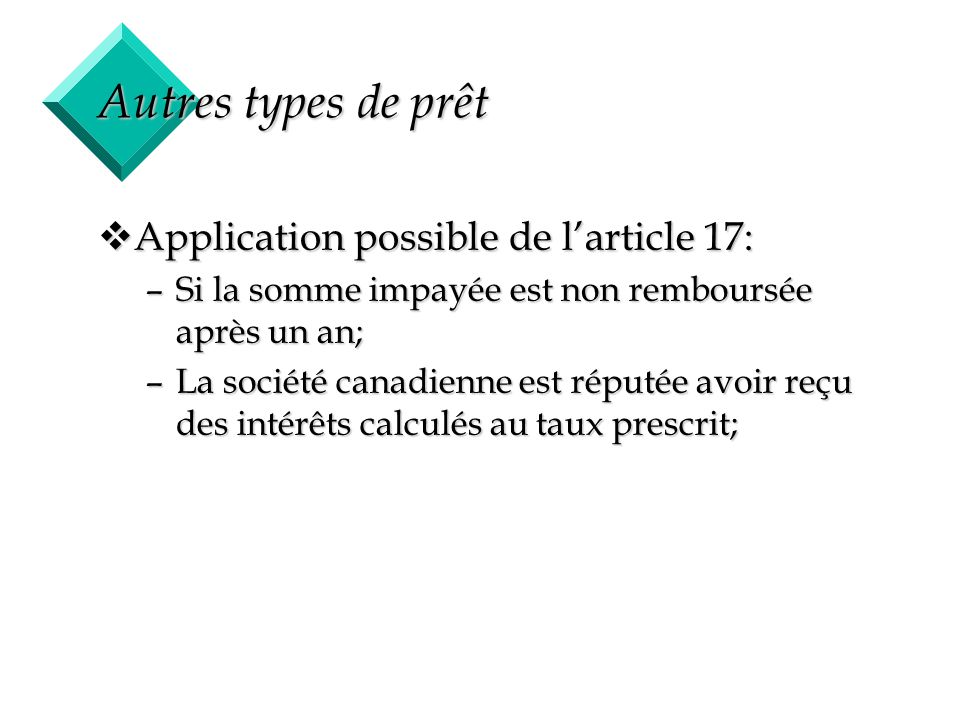Autres types de prêt Application possible de l'article 17: