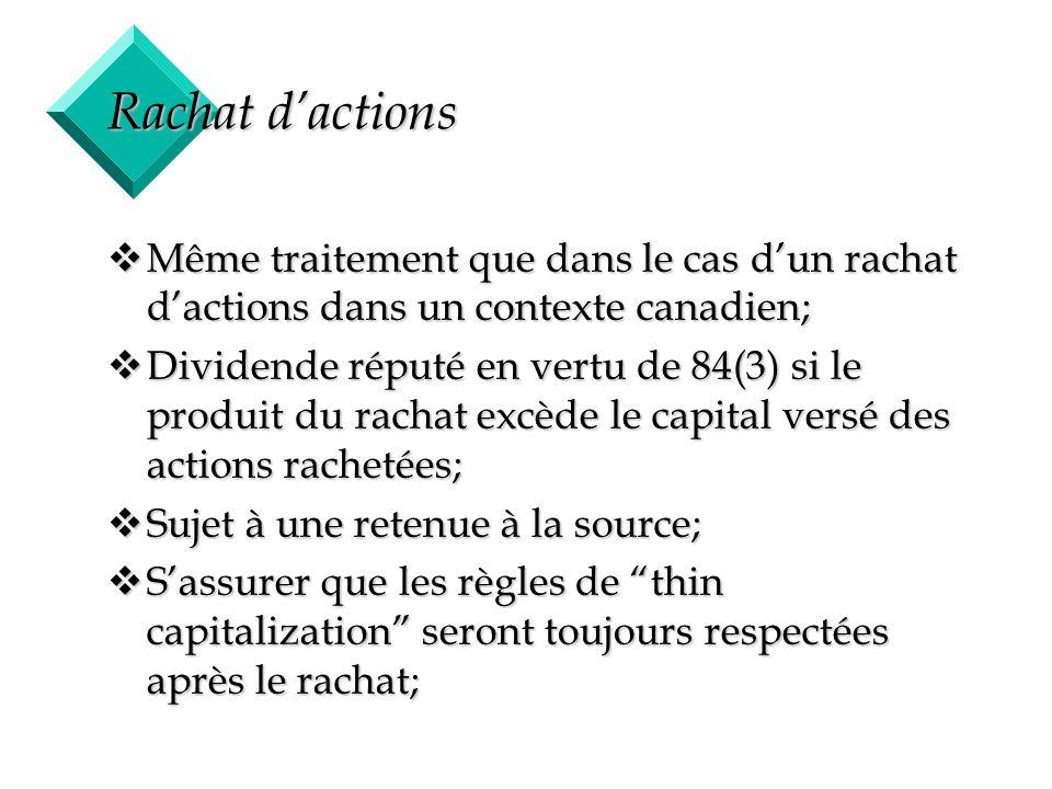 Rachat d'actions Même traitement que dans le cas d'un rachat d'actions dans un contexte canadien;