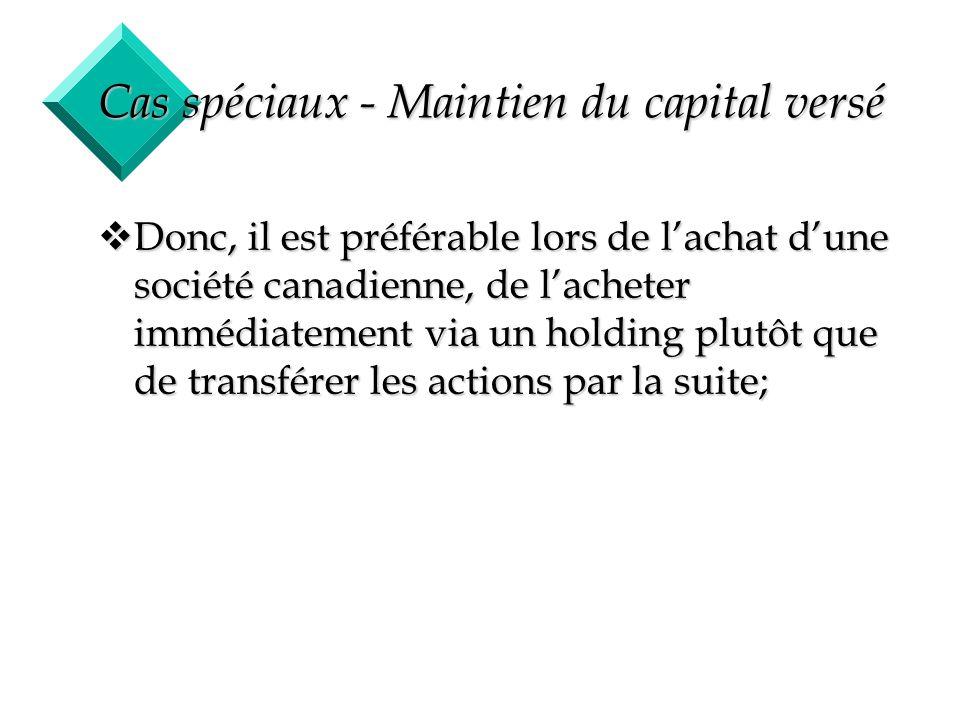 Cas spéciaux - Maintien du capital versé