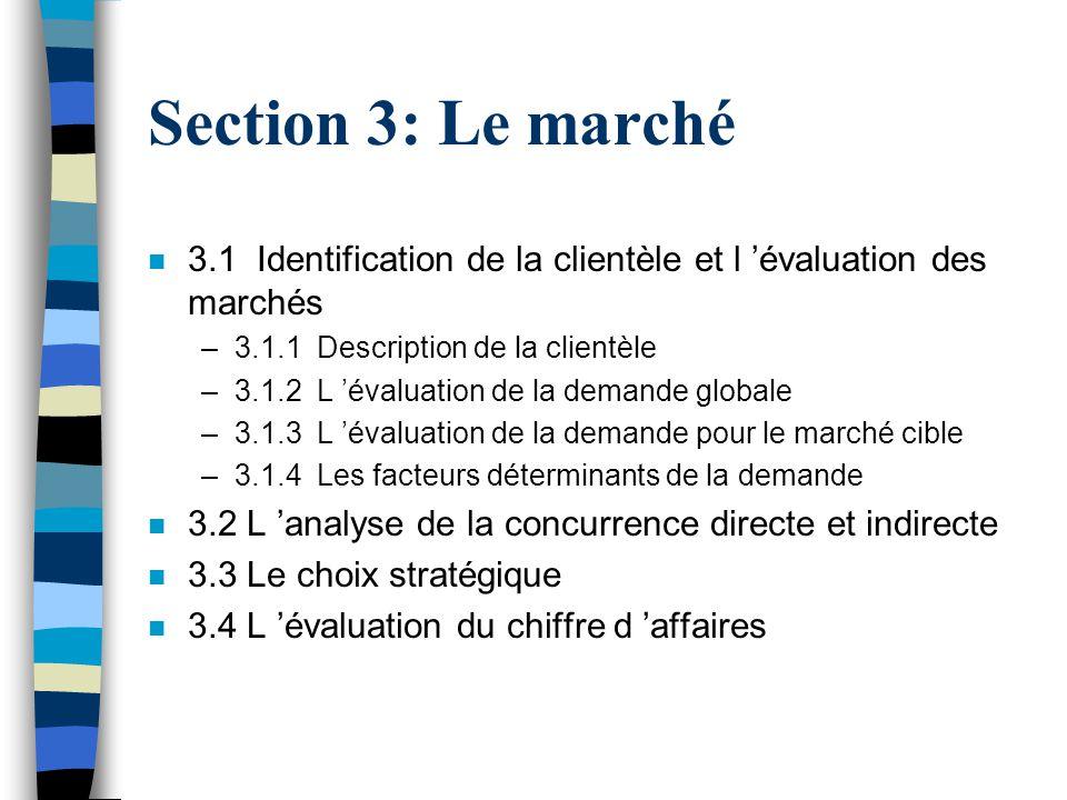Section 3: Le marché 3.1 Identification de la clientèle et l 'évaluation des marchés. 3.1.1 Description de la clientèle.