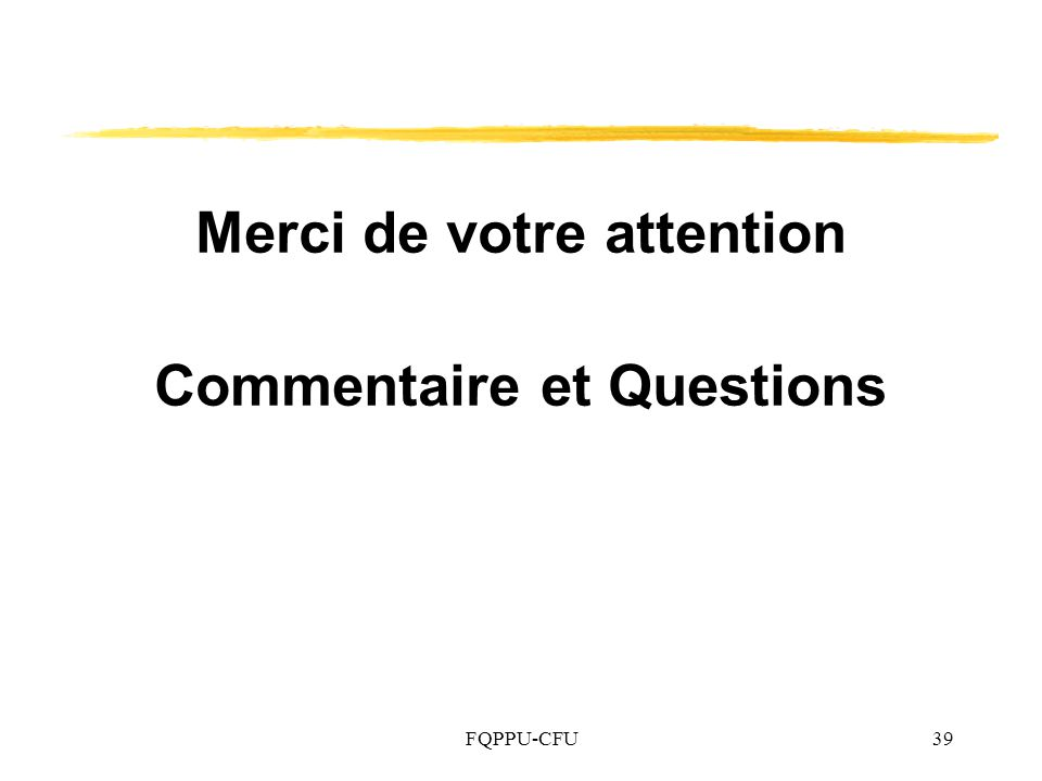 Merci de votre attention Commentaire et Questions