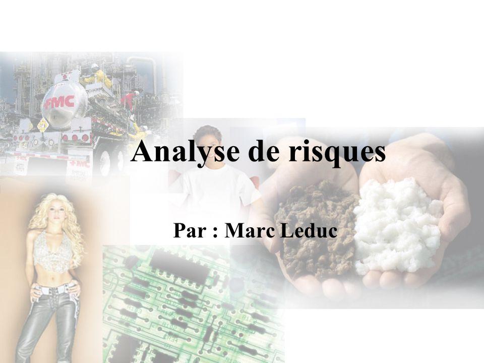 Par : Marc Leduc Analyse de risques
