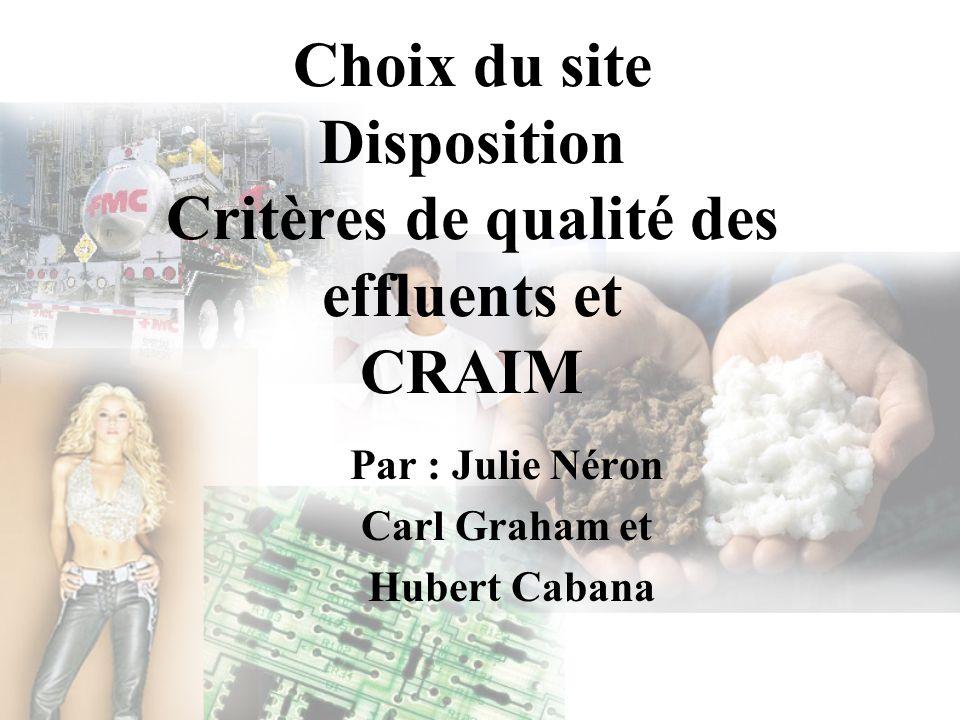 Choix du site Disposition Critères de qualité des effluents et CRAIM