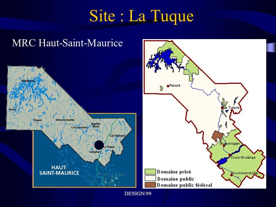 Site : La Tuque MRC Haut-Saint-Maurice DESIGN 99