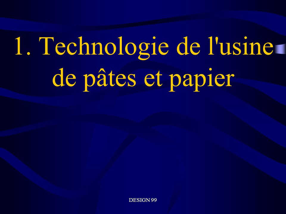 1. Technologie de l usine de pâtes et papier