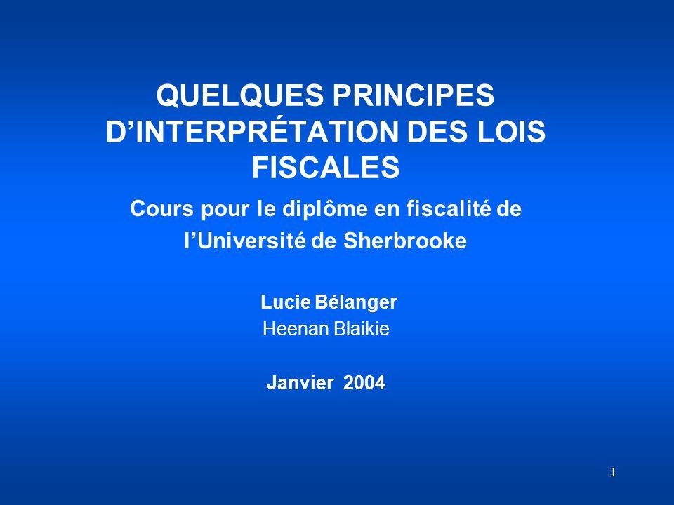 QUELQUES PRINCIPES D'INTERPRÉTATION DES LOIS FISCALES