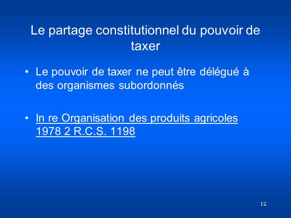 Le partage constitutionnel du pouvoir de taxer