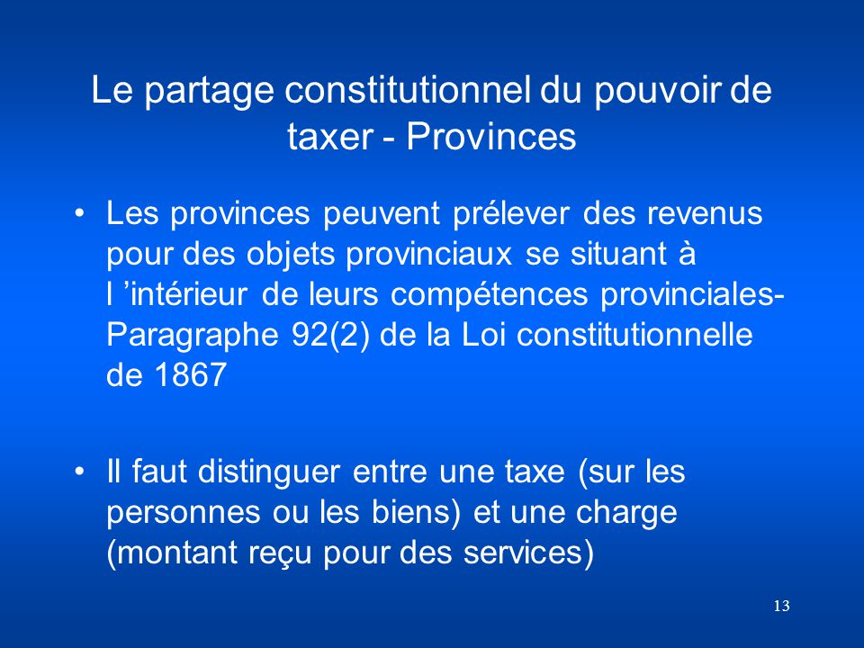 Le partage constitutionnel du pouvoir de taxer - Provinces