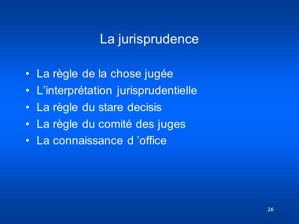 La jurisprudence La règle de la chose jugée