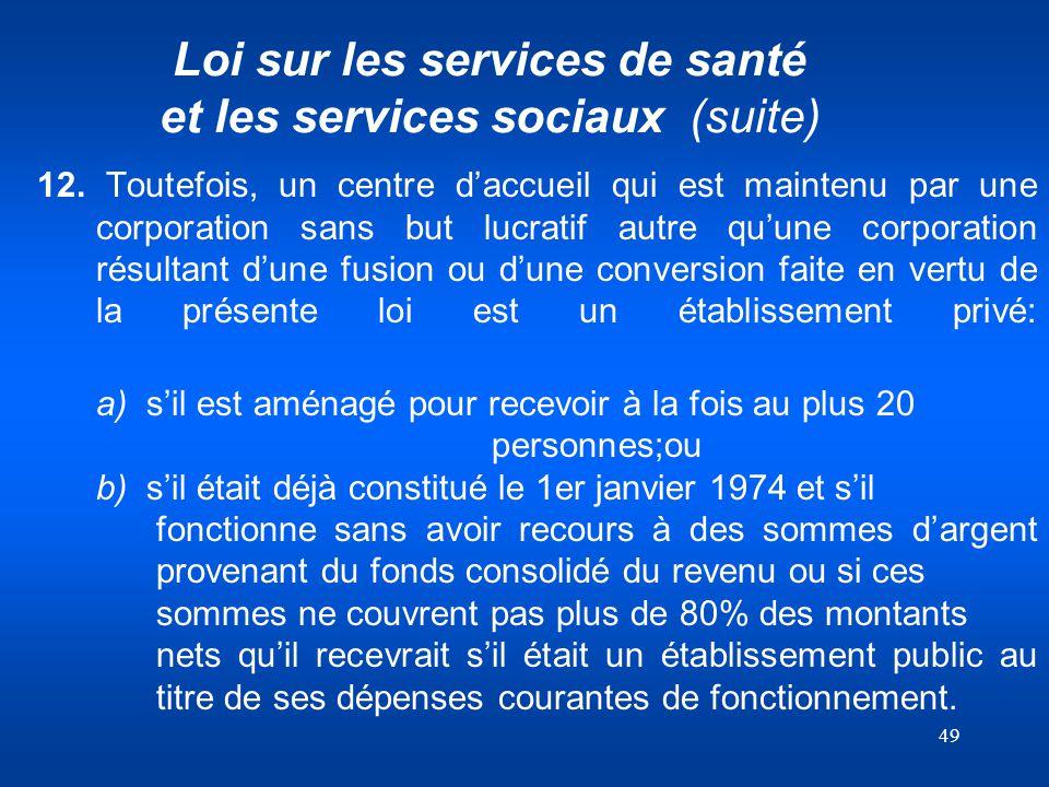 Loi sur les services de santé et les services sociaux (suite)