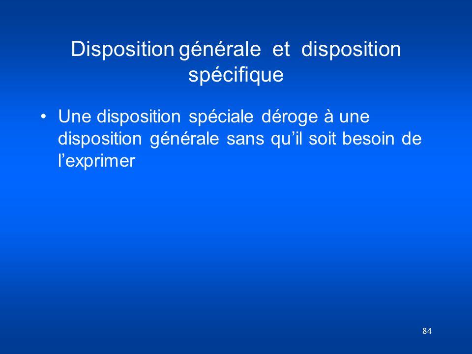 Disposition générale et disposition spécifique