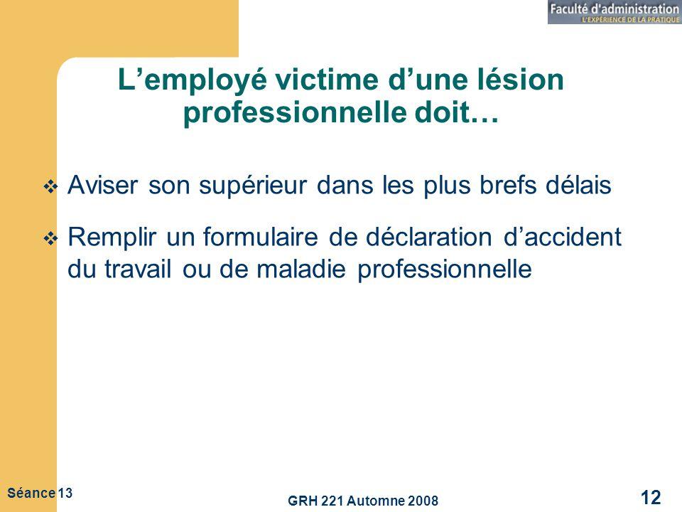 L'employé victime d'une lésion professionnelle doit…
