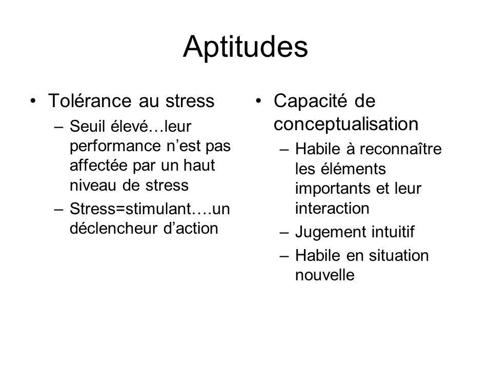 Aptitudes Tolérance au stress Capacité de conceptualisation