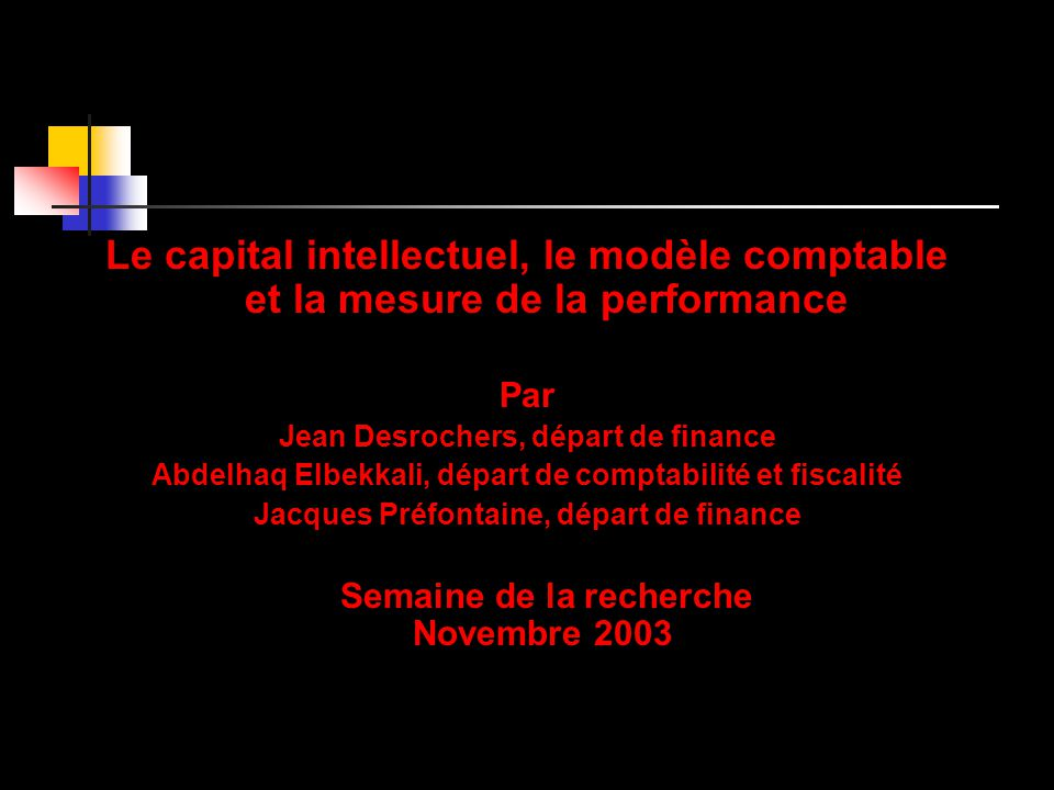 Le capital intellectuel, le modèle comptable et la mesure de la performance