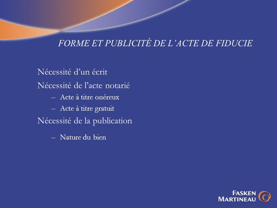 FORME ET PUBLICITÉ DE L'ACTE DE FIDUCIE
