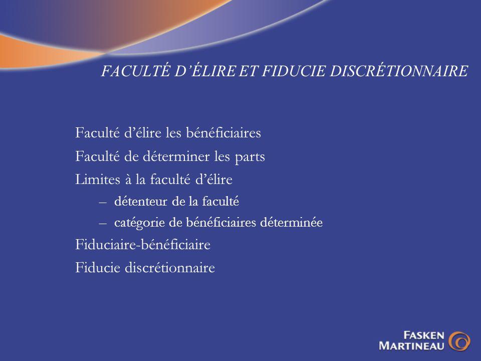 FACULTÉ D'ÉLIRE ET FIDUCIE DISCRÉTIONNAIRE