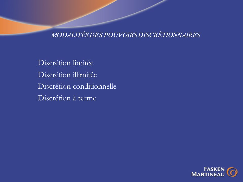 MODALITÉS DES POUVOIRS DISCRÉTIONNAIRES