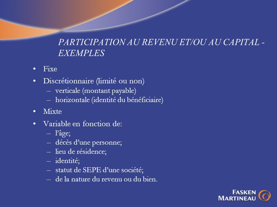 PARTICIPATION AU REVENU ET/OU AU CAPITAL - EXEMPLES